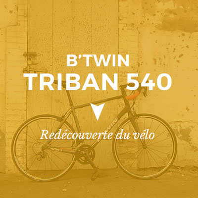 Redécouverte du vélo avec le B'Twin Triban 540